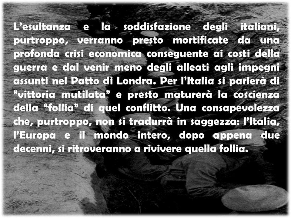 L'esultanza e la soddisfazione degli italiani, purtroppo, verranno presto mortificate da una profonda crisi economica conseguente ai costi della guerr