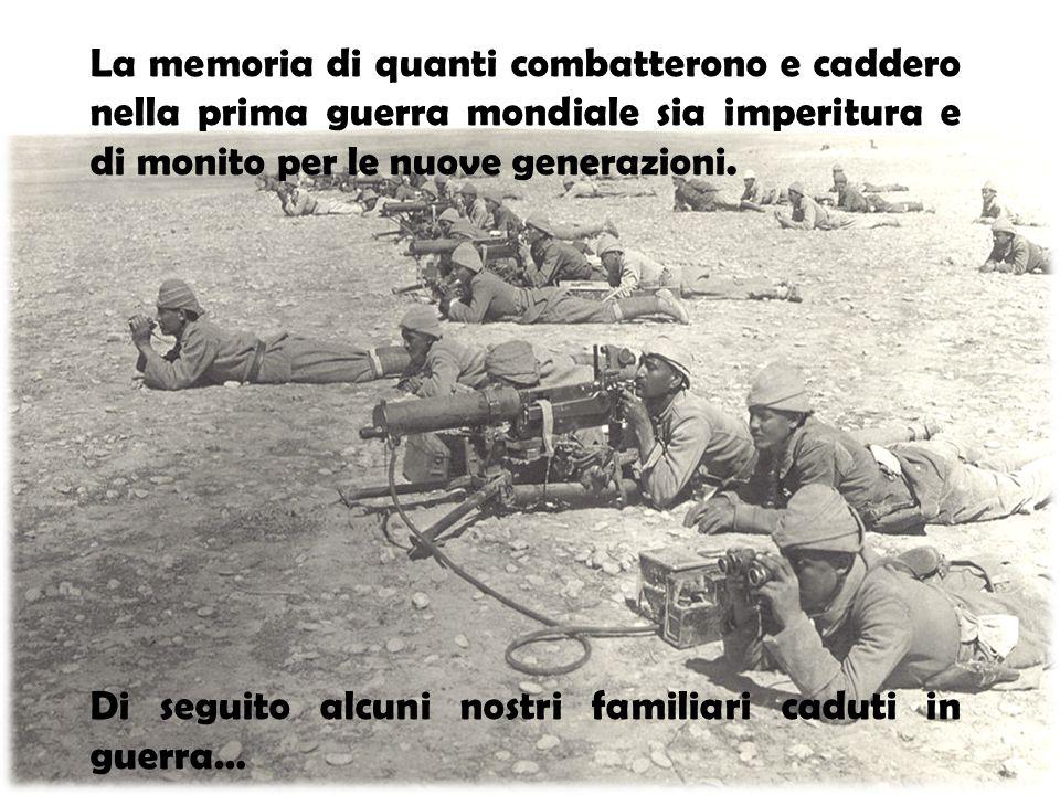 La memoria di quanti combatterono e caddero nella prima guerra mondiale sia imperitura e di monito per le nuove generazioni. Di seguito alcuni nostri