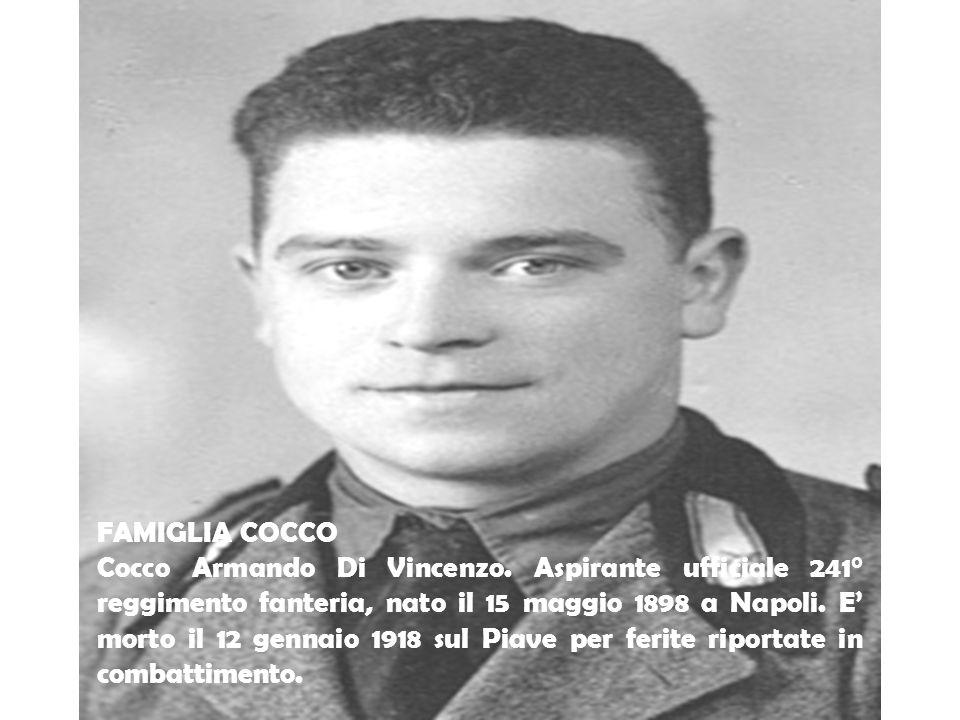 FAMIGLIA COCCO Cocco Armando Di Vincenzo. Aspirante ufficiale 241° reggimento fanteria, nato il 15 maggio 1898 a Napoli. E' morto il 12 gennaio 1918 s