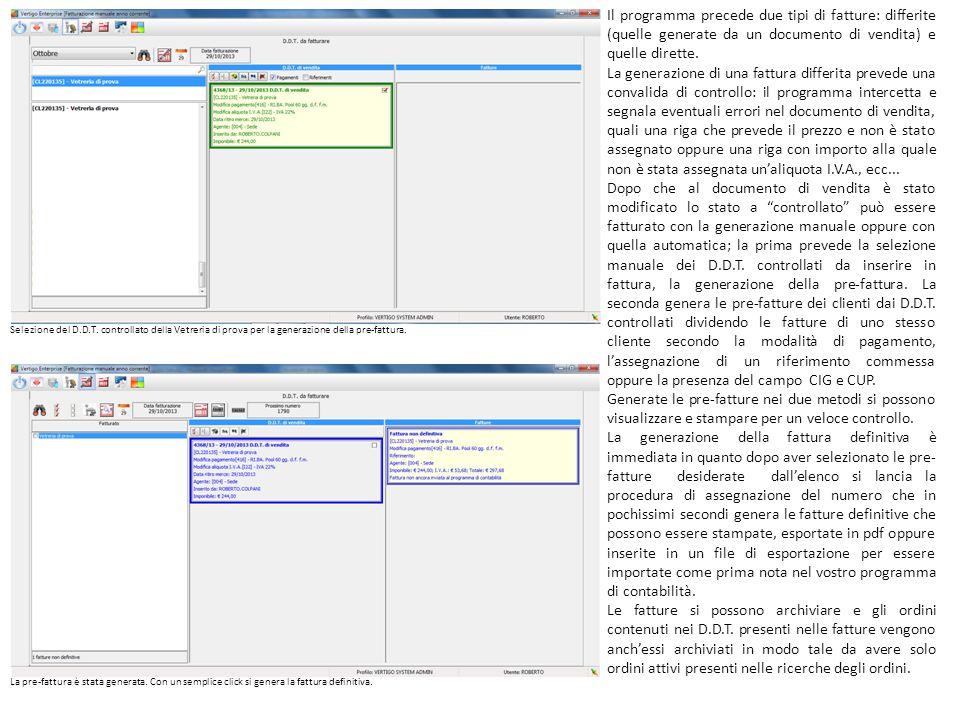 Il programma precede due tipi di fatture: differite (quelle generate da un documento di vendita) e quelle dirette. La generazione di una fattura diffe