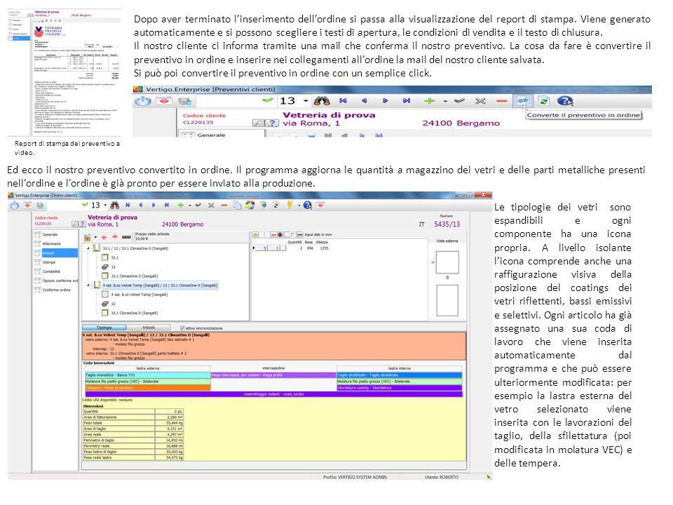 Dopo aver terminato l'inserimento dell'ordine si passa alla visualizzazione del report di stampa. Viene generato automaticamente e si possono sceglier