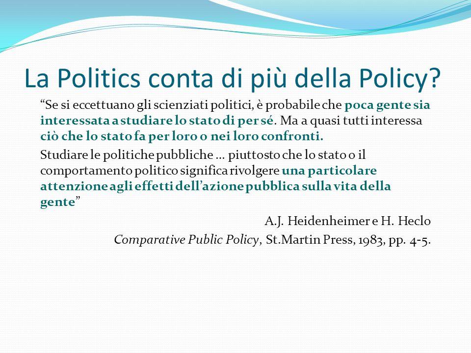 """La Politics conta di più della Policy? """"Se si eccettuano gli scienziati politici, è probabile che poca gente sia interessata a studiare lo stato di pe"""