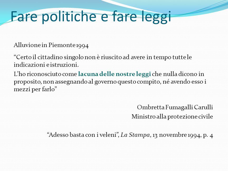 """Fare politiche e fare leggi Alluvione in Piemonte 1994 """"Certo il cittadino singolo non è riuscito ad avere in tempo tutte le indicazioni e istruzioni."""