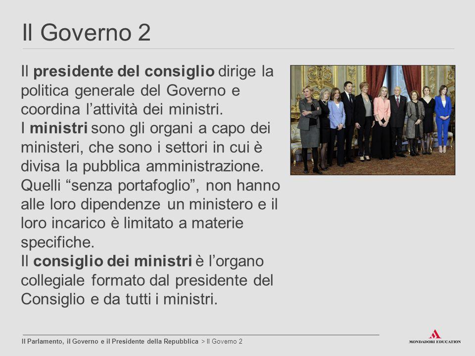 Il Governo 2 Il Parlamento, il Governo e il Presidente della Repubblica > Il Governo 2 Il presidente del consiglio dirige la politica generale del Gov