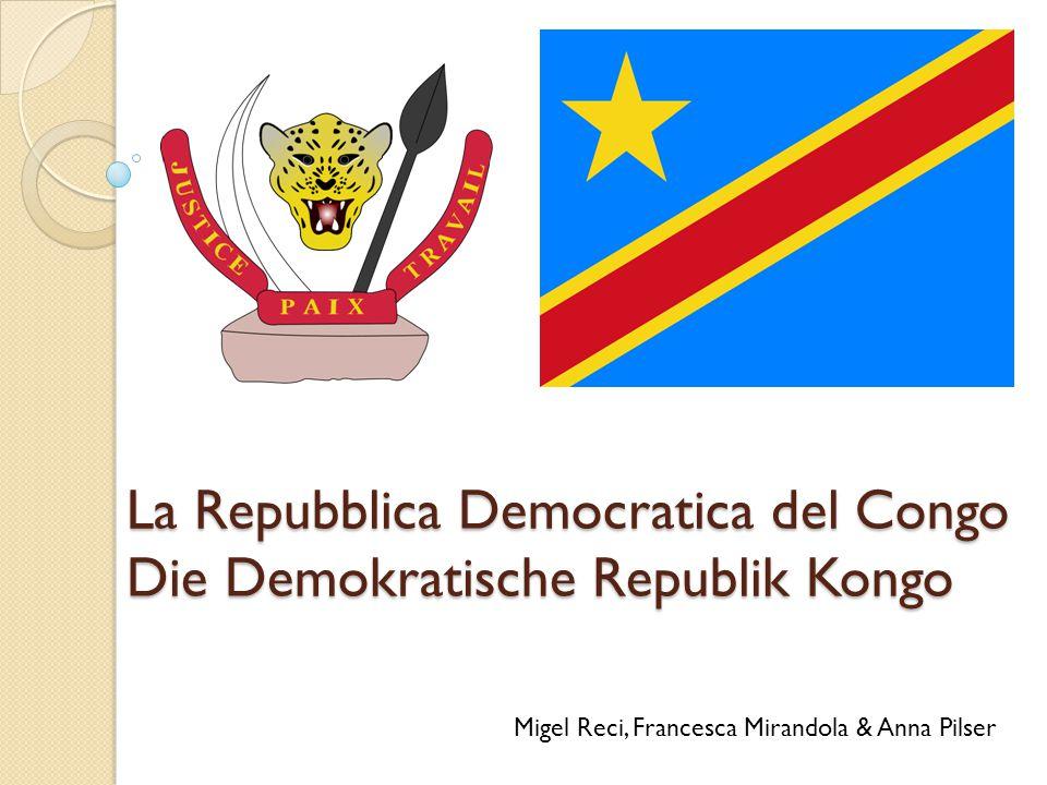 La Repubblica Democratica del Congo Die Demokratische Republik Kongo Migel Reci, Francesca Mirandola & Anna Pilser