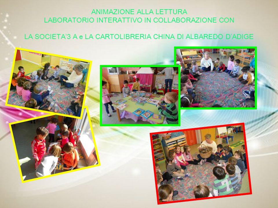 ANIMAZIONE ALLA LETTURA LABORATORIO INTERATTIVO IN COLLABORAZIONE CON LA SOCIETA'3 A e LA CARTOLIBRERIA CHINA DI ALBAREDO D'ADIGE