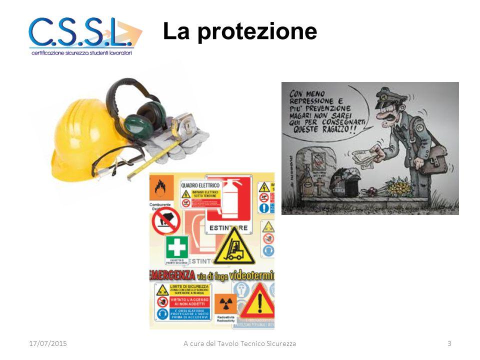 La protezione 17/07/20153A cura del Tavolo Tecnico Sicurezza