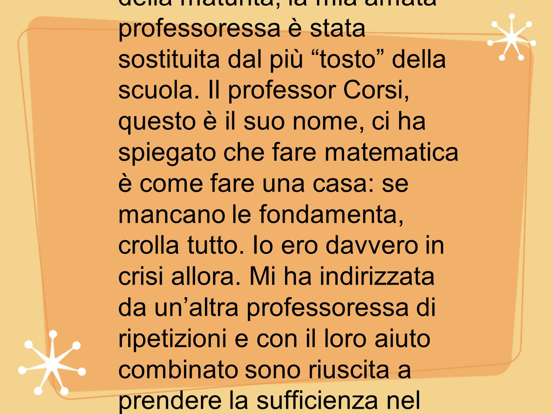 """L'ultimo anno, proprio in vista della maturità, la mia amata professoressa è stata sostituita dal più """"tosto"""" della scuola. Il professor Corsi, questo"""