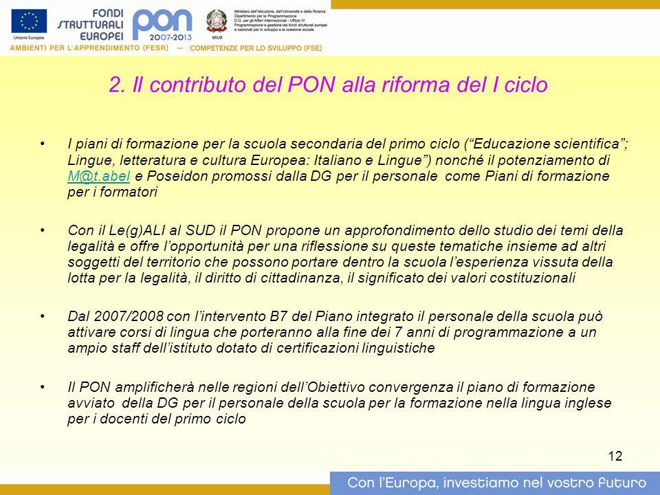 """12 2. Il contributo del PON alla riforma del I ciclo I piani di formazione per la scuola secondaria del primo ciclo (""""Educazione scientifica""""; Lingue,"""