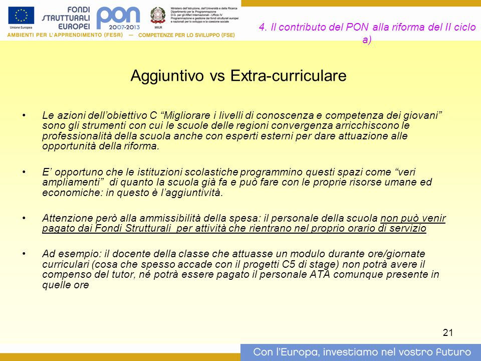 """21 4. Il contributo del PON alla riforma del II ciclo a) Le azioni dell'obiettivo C """"Migliorare i livelli di conoscenza e competenza dei giovani"""" sono"""
