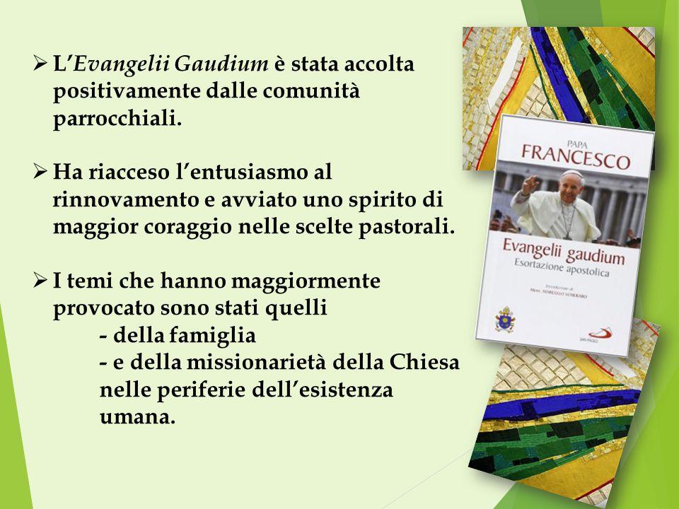  L' Evangelii Gaudium è stata accolta positivamente dalle comunità parrocchiali.  Ha riacceso l'entusiasmo al rinnovamento e avviato uno spirito di