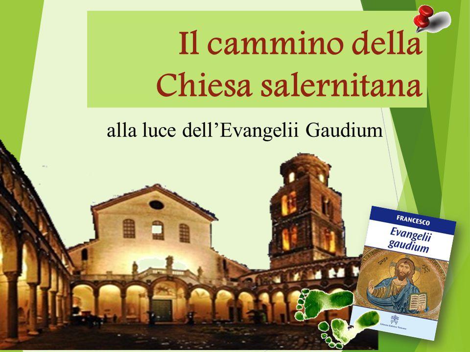 alla luce dell'Evangelii Gaudium Il cammino della Chiesa salernitana