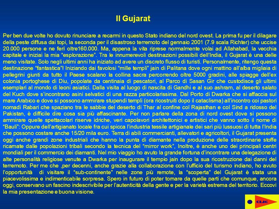 Il Gujarat Per ben due volte ho dovuto rinunciare a recarmi in questo Stato indiano del nord ovest.