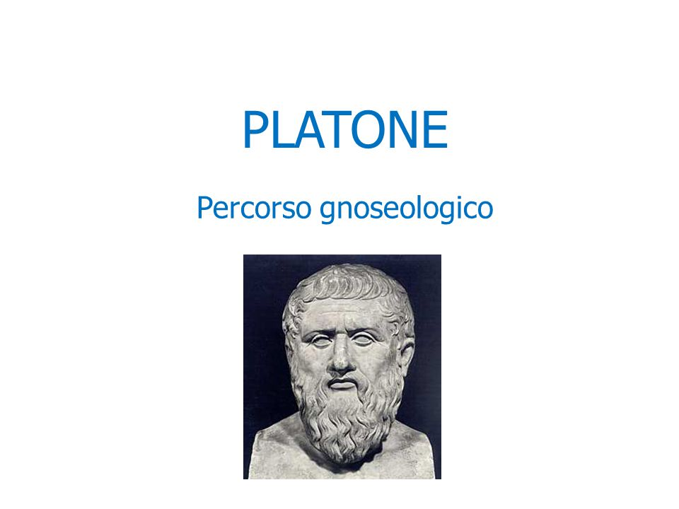 PLATONE Percorso gnoseologico