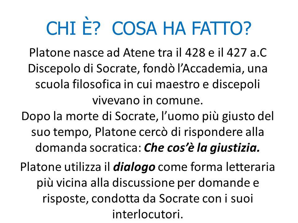 CHI È? COSA HA FATTO? Platone nasce ad Atene tra il 428 e il 427 a.C Discepolo di Socrate, fondò l'Accademia, una scuola filosofica in cui maestro e d
