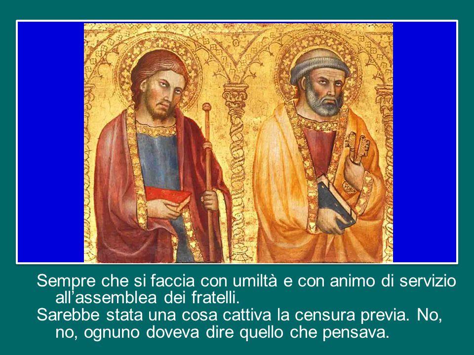 Gli Apostoli si sgridavano fra loro, perché cercavano la volontà di Dio sui pagani, se potevano entrare in Chiesa o no.