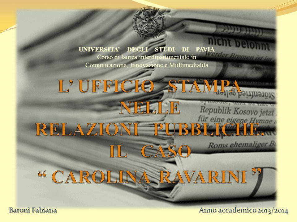 UNIVERSITA' DEGLI STUDI DI PAVIA Corso di laurea interdipartimentale in Comunicazione, Innovazione e Multimedialità Baroni Fabiana Anno accademico 2013/2014
