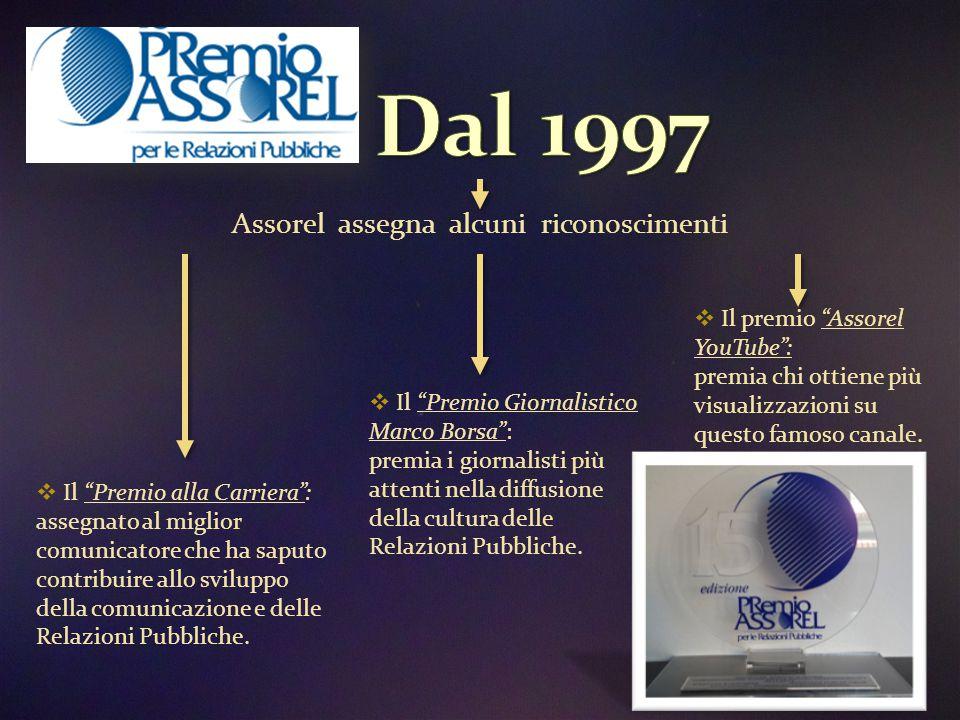 """Assorel assegna alcuni riconoscimenti  Il """"Premio alla Carriera"""": assegnato al miglior comunicatore che ha saputo contribuire allo sviluppo della com"""