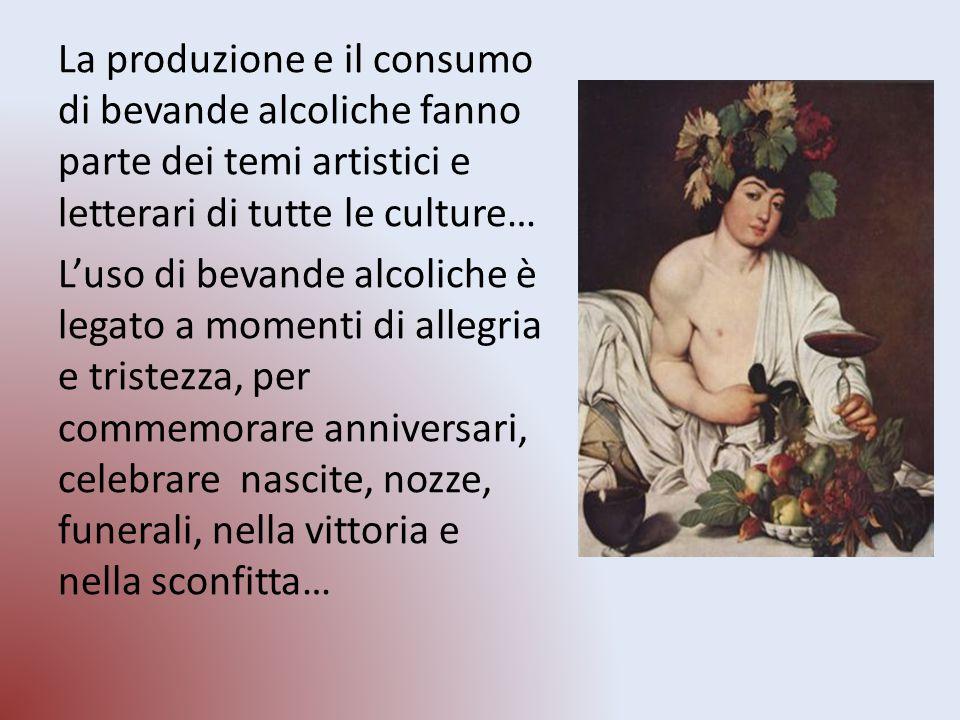 La produzione e il consumo di bevande alcoliche fanno parte dei temi artistici e letterari di tutte le culture… L'uso di bevande alcoliche è legato a