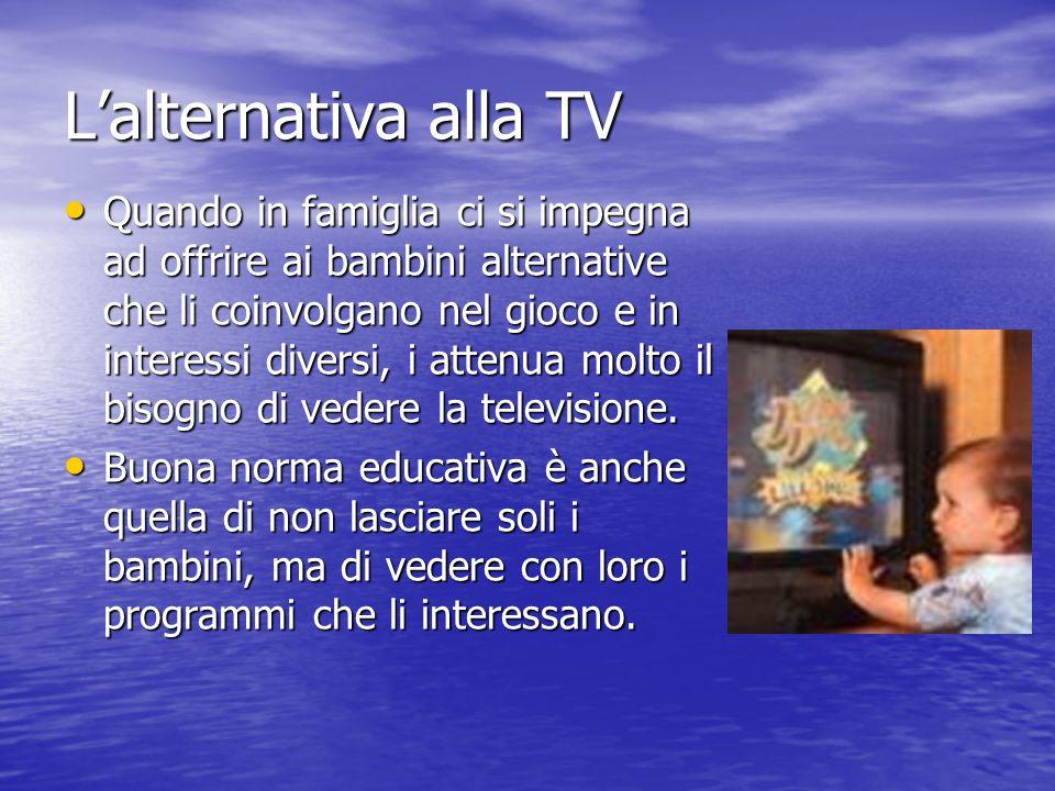 L'alternativa alla TV Quando in famiglia ci si impegna ad offrire ai bambini alternative che li coinvolgano nel gioco e in interessi diversi, i attenu