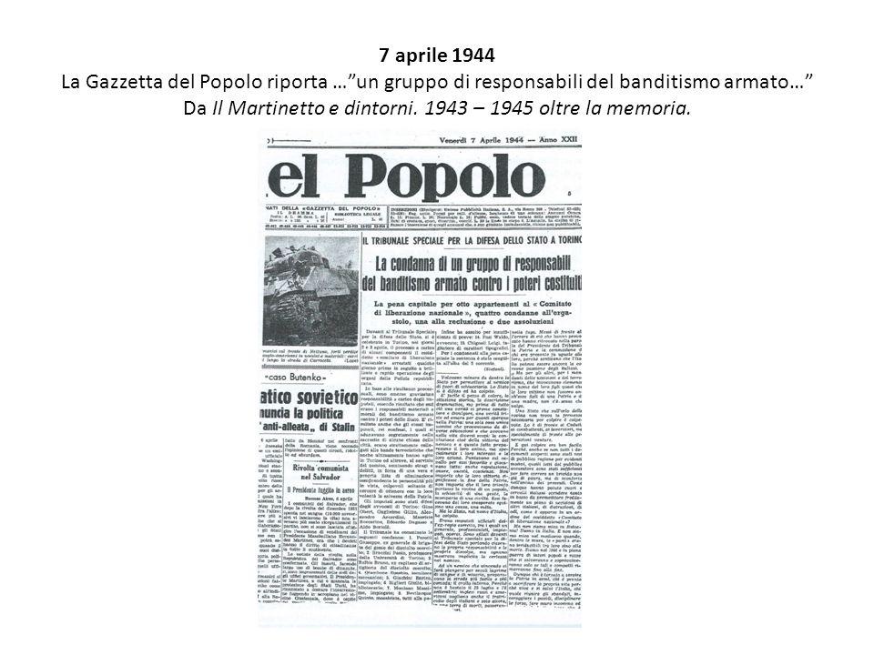 """7 aprile 1944 La Gazzetta del Popolo riporta …""""un gruppo di responsabili del banditismo armato…"""" Da Il Martinetto e dintorni. 1943 – 1945 oltre la mem"""