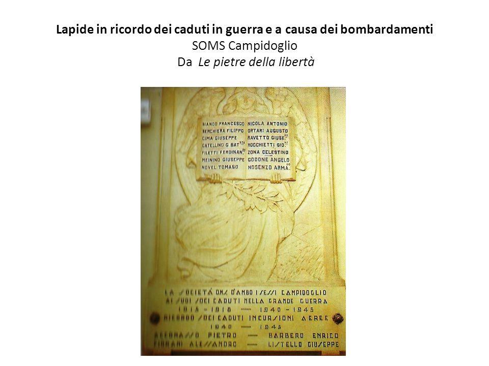 Lapide in ricordo dei caduti in guerra e a causa dei bombardamenti SOMS Campidoglio Da Le pietre della libertà