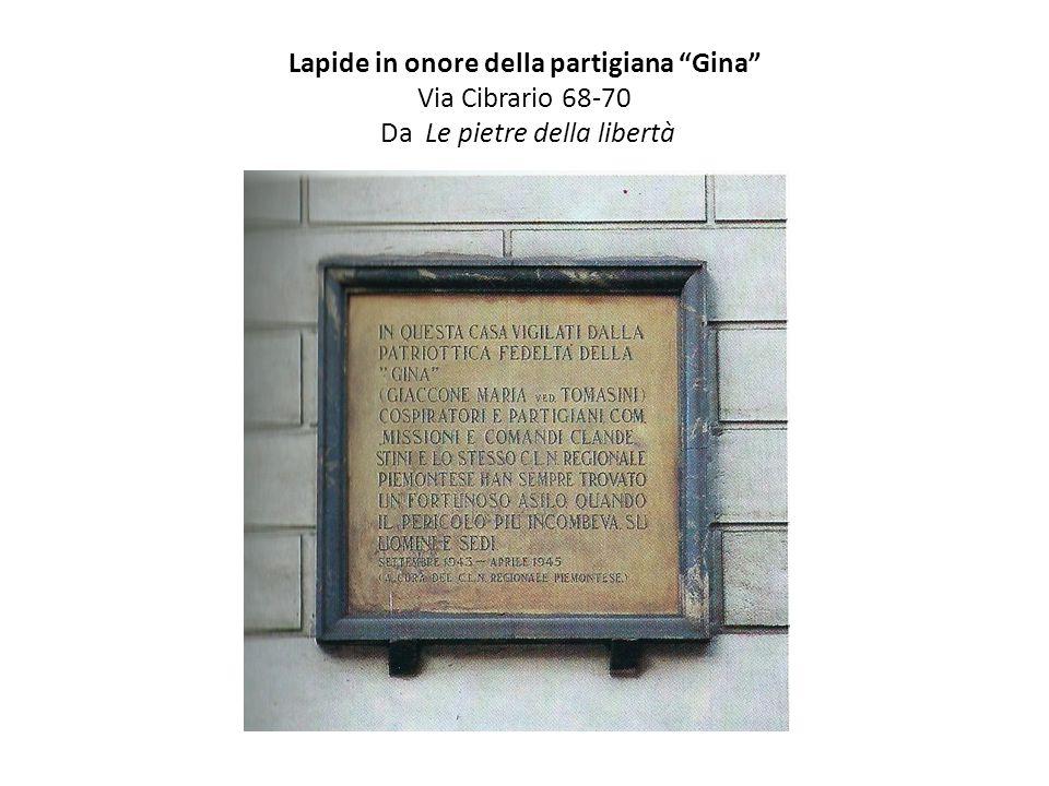 """Lapide in onore della partigiana """"Gina"""" Via Cibrario 68-70 Da Le pietre della libertà"""