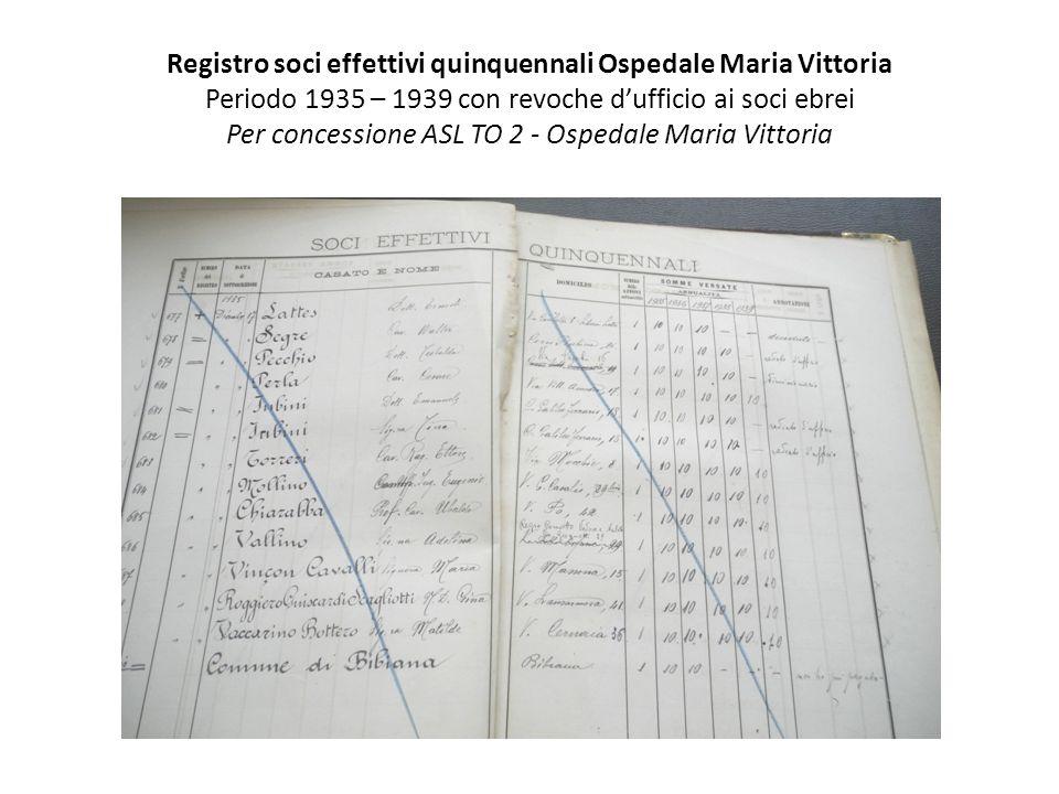 Registro soci effettivi quinquennali Ospedale Maria Vittoria Periodo 1935 – 1939 con revoche d'ufficio ai soci ebrei Per concessione ASL TO 2 - Ospeda