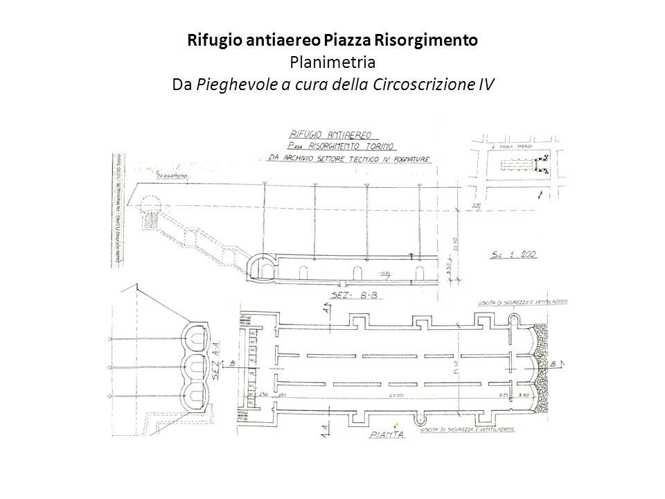 Rifugio antiaereo Piazza Risorgimento Planimetria Da Pieghevole a cura della Circoscrizione IV