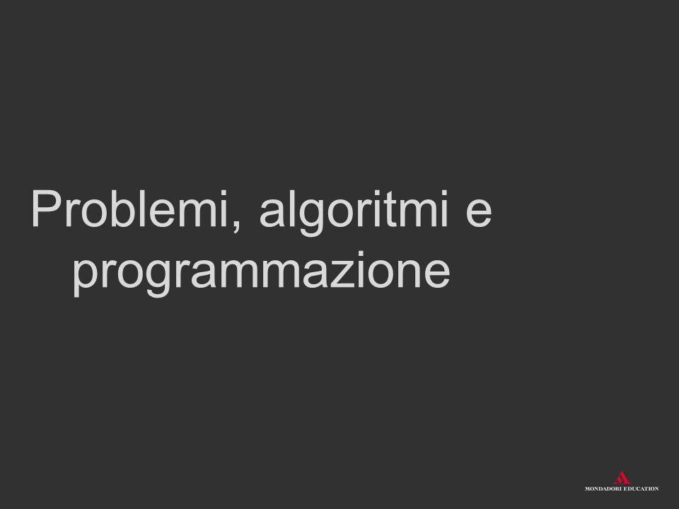 Problemi, algoritmi e programmazione