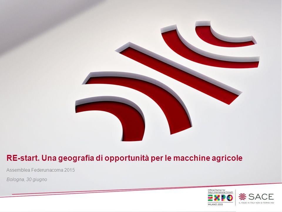 1 | RE-start. Una geografia delle opportunità per le macchine agricole – Assemblea Federunacoma – Bologna, 30 giugno RE-start. Una geografia di opport