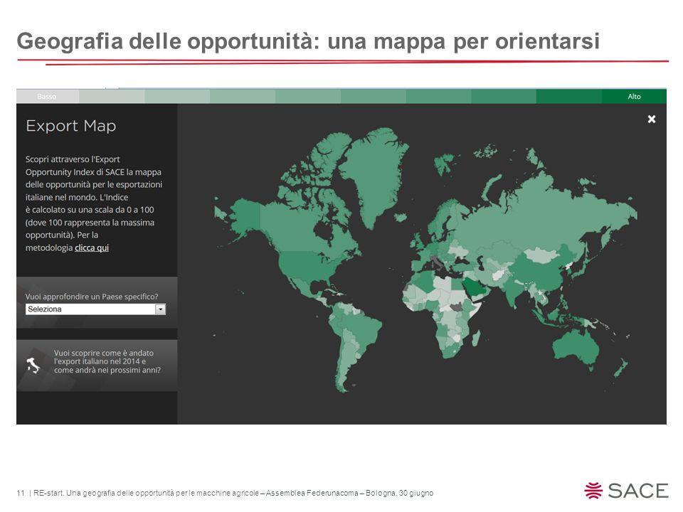 11 | RE-start. Una geografia delle opportunità per le macchine agricole – Assemblea Federunacoma – Bologna, 30 giugno Geografia delle opportunità: una
