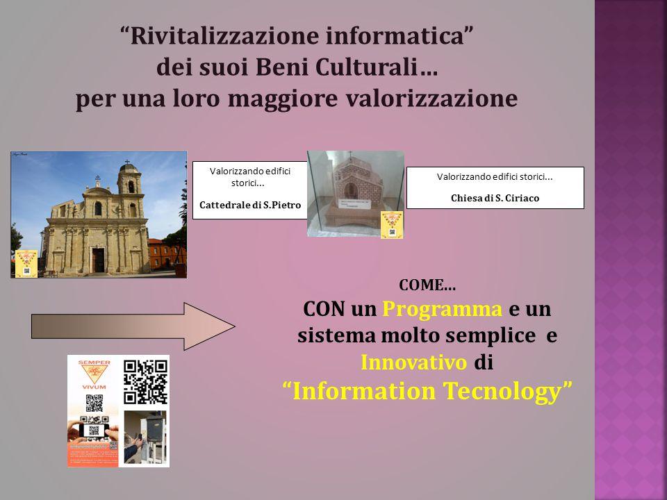 """""""Rivitalizzazione informatica"""" dei suoi Beni Culturali… per una loro maggiore valorizzazione COME... CON un Programma e un sistema molto semplice e In"""