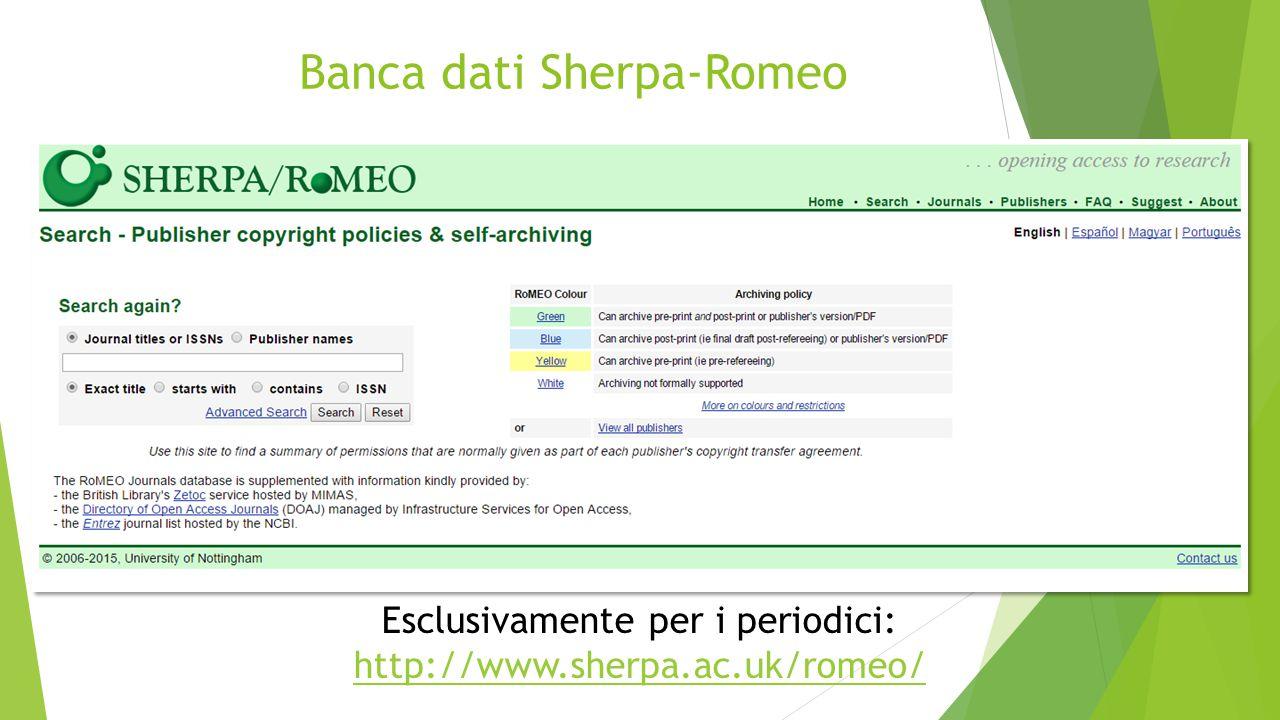 Banca dati Sherpa-Romeo Esclusivamente per i periodici: http://www.sherpa.ac.uk/romeo/