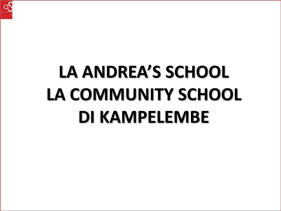 LA ANDREA'S SCHOOL LA COMMUNITY SCHOOL DI KAMPELEMBE