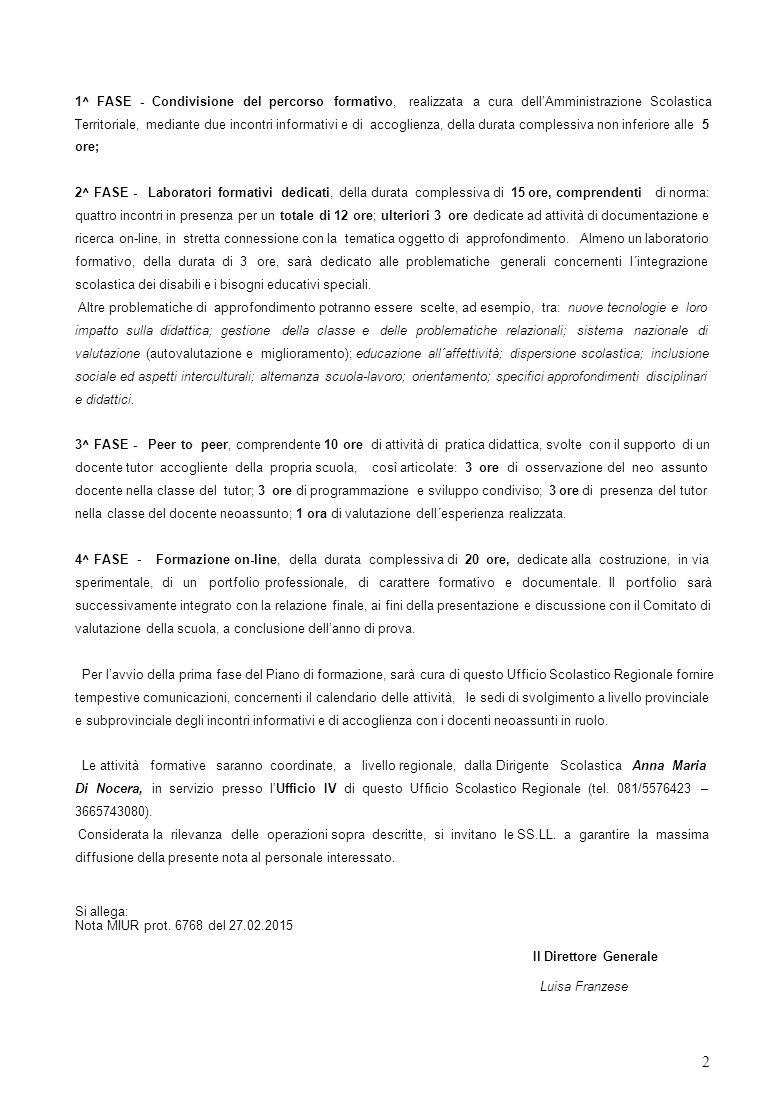 1^ FASE - Condivisione del percorso formativo, realizzata a cura dell'Amministrazione Scolastica Territoriale, mediante due incontri informativi e di
