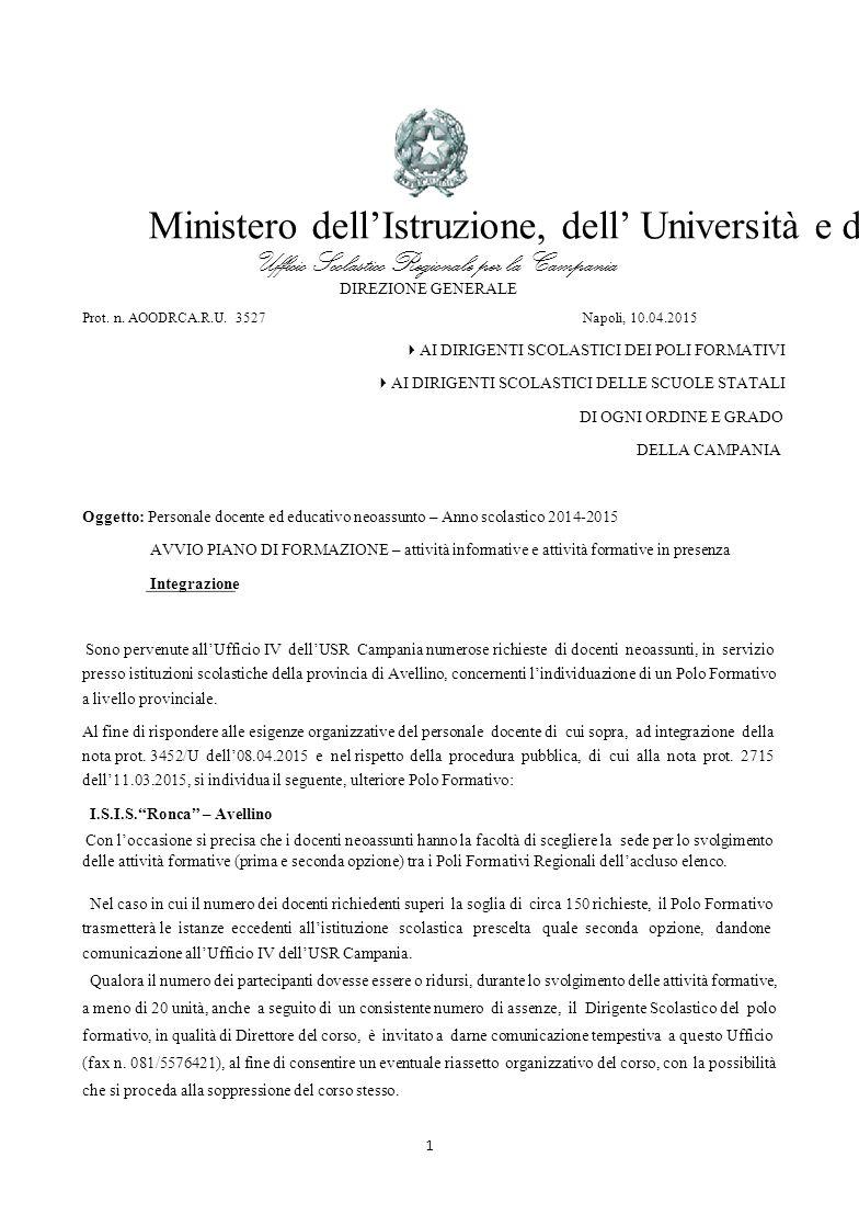 Ministero dell'Istruzione, dell' Università e della Ricerca Ufficio Scolastico Regionale per la Campania DIREZIONE GENERALE Prot. n. AOODRCA.R.U. 3527