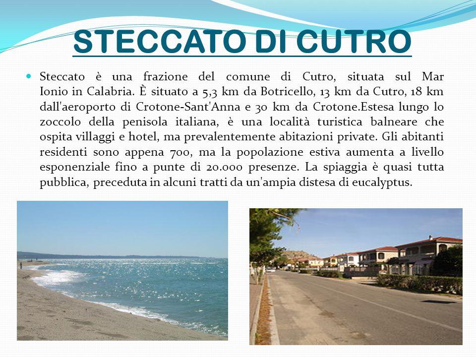 STECCATO DI CUTRO Steccato è una frazione del comune di Cutro, situata sul Mar Ionio in Calabria.