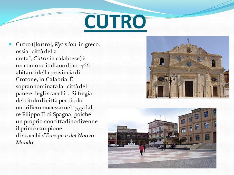 CUTRO Cutro ([kutro], Kyterion in greco, ossia città della creta , Cùtru in calabrese) è un comune italiano di 10.