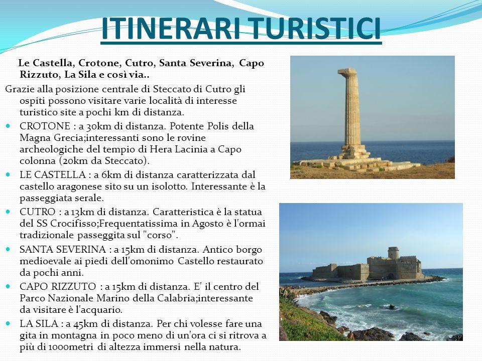 ITINERARI TURISTICI Le Castella, Crotone, Cutro, Santa Severina, Capo Rizzuto, La Sila e così via..