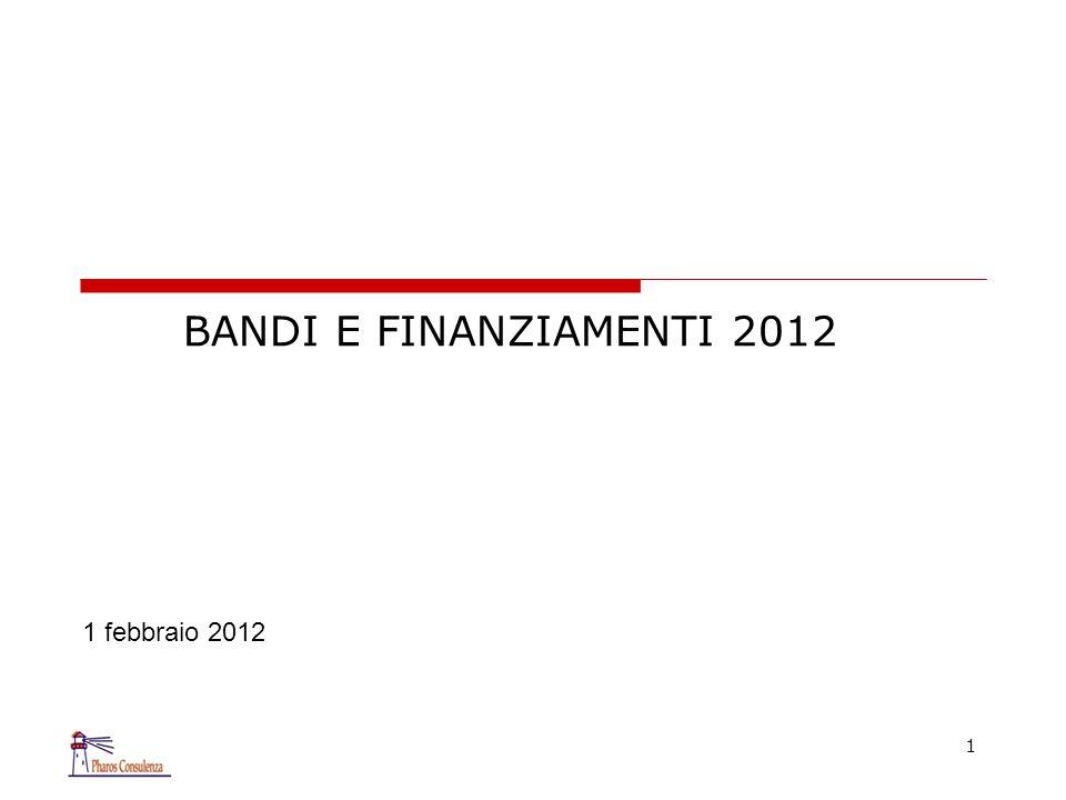 BANDI E FINANZIAMENTI 2012 1 1 febbraio 2012