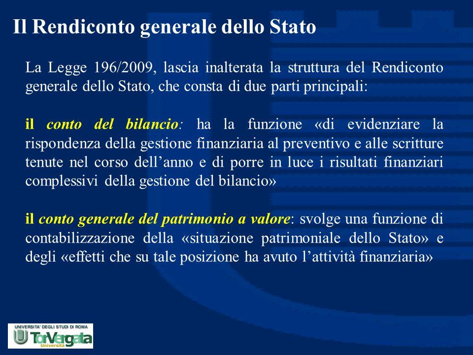 Il Rendiconto generale dello Stato La Legge 196/2009, lascia inalterata la struttura del Rendiconto generale dello Stato, che consta di due parti prin