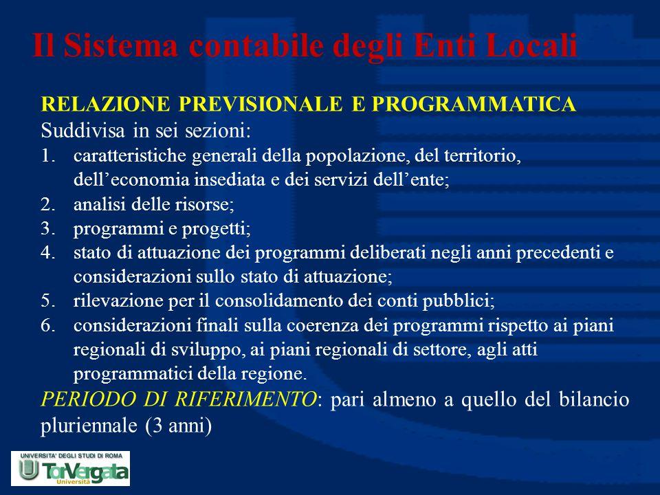 Il Sistema contabile degli Enti Locali RELAZIONE PREVISIONALE E PROGRAMMATICA Suddivisa in sei sezioni: 1.caratteristiche generali della popolazione,