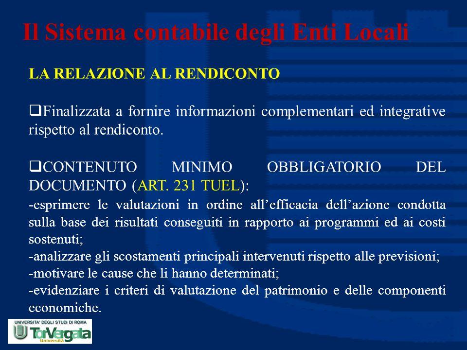 Il Sistema contabile degli Enti Locali LA RELAZIONE AL RENDICONTO  Finalizzata a fornire informazioni complementari ed integrative rispetto al rendic