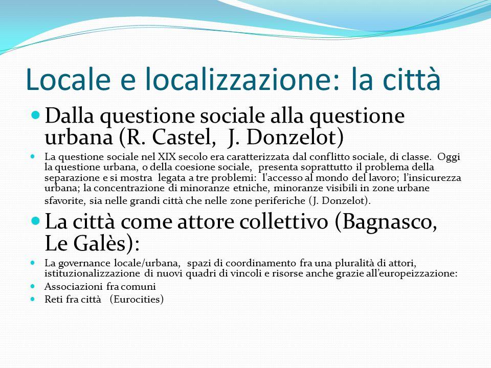 Locale e localizzazione: la città Dalla questione sociale alla questione urbana (R.