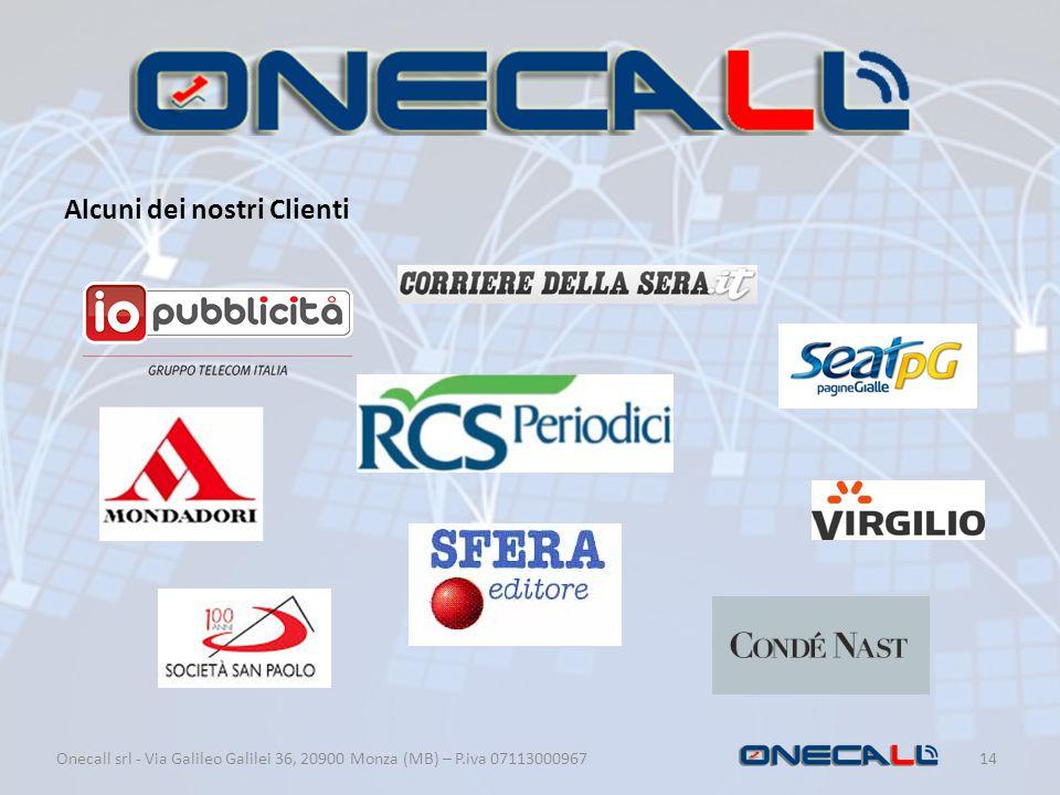Onecall srl - Via Galileo Galilei 36, 20900 Monza (MB) – P.iva 0711300096714 Alcuni dei nostri Clienti