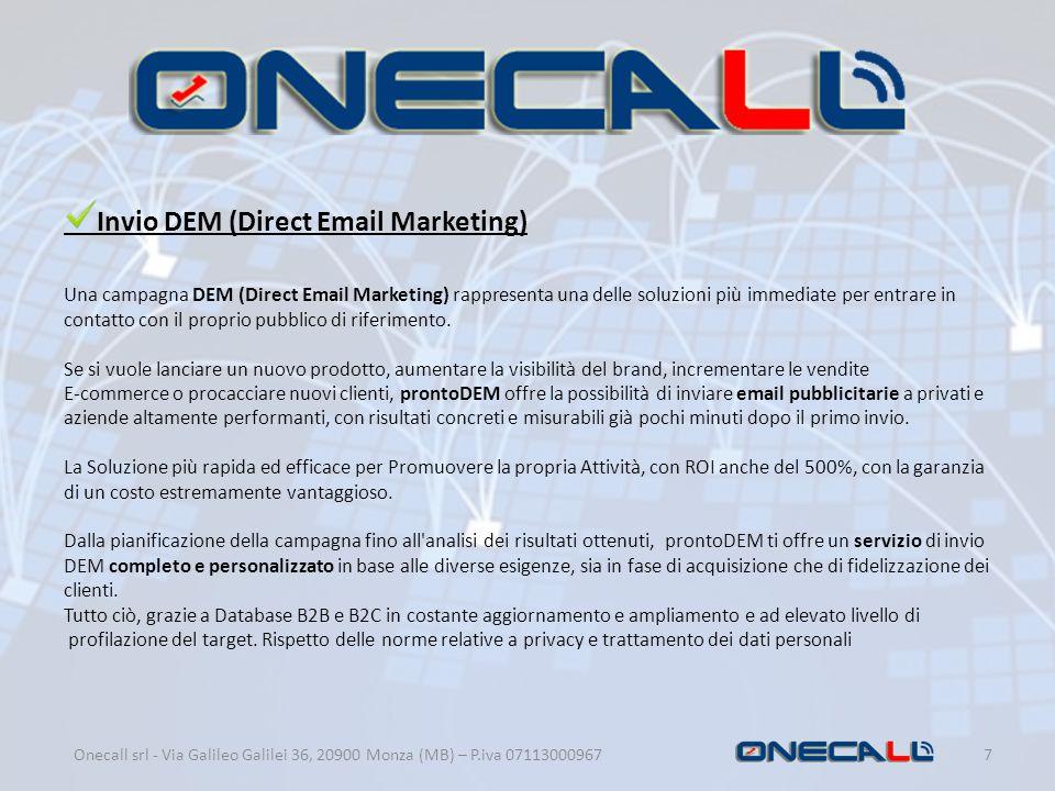 Invio DEM (Direct Email Marketing) Una campagna DEM (Direct Email Marketing) rappresenta una delle soluzioni più immediate per entrare in contatto con