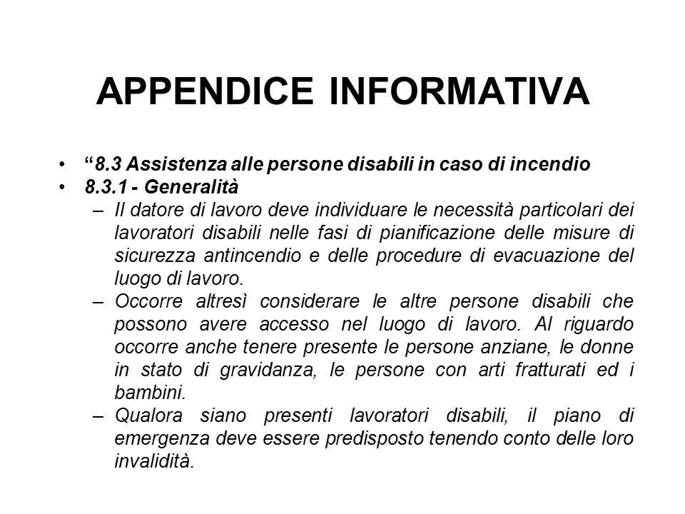 """APPENDICE INFORMATIVA """"8.3 Assistenza alle persone disabili in caso di incendio 8.3.1 - Generalità –Il datore di lavoro deve individuare le necessità"""