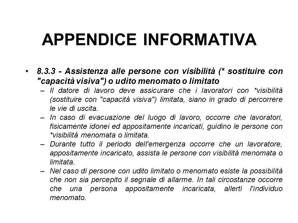 APPENDICE INFORMATIVA 8.3.3 - Assistenza alle persone con visibilità (* sostituire con
