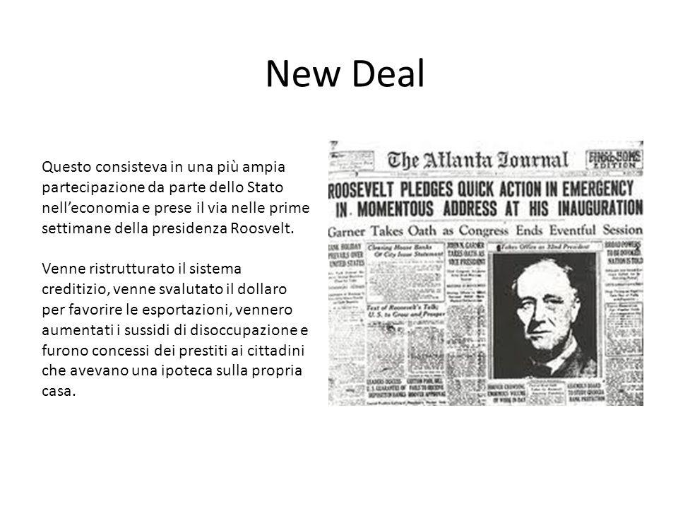 New Deal Questo consisteva in una più ampia partecipazione da parte dello Stato nell'economia e prese il via nelle prime settimane della presidenza Ro